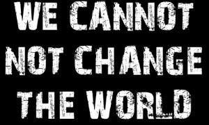 Cum să schimbi lumea? A doua parte!