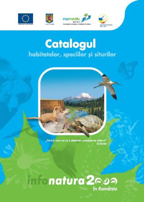 •Catalogul habitatelor, siturilor și speciilor Natura 2000 în România (2013)